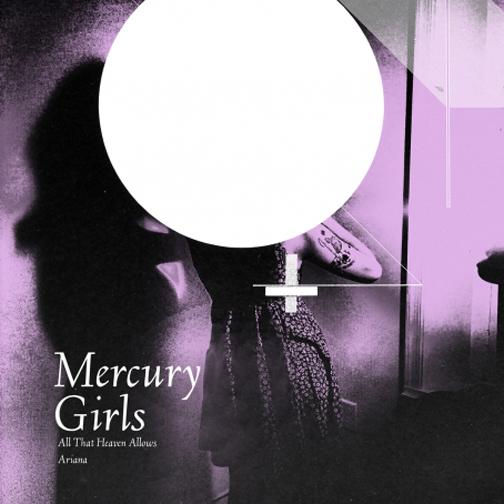 "Mercury Girls - ""All That Heaven Allows"" ""Ariana"" ""Beverly"" ""Holly"" (Slumberland Records) | Mixer"
