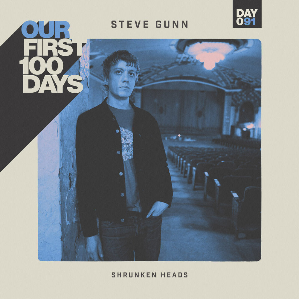 "Steve Gunn - Our First 100 Days series | Co-Producer, Engineer, Mixer on ""Shrunken Heads"""