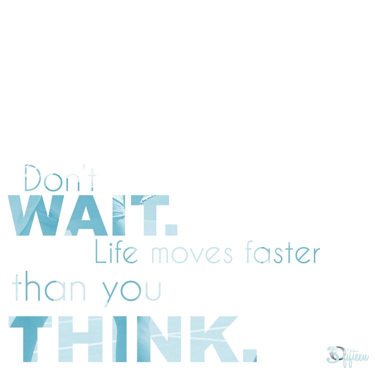 30Fifteen Don't wait.