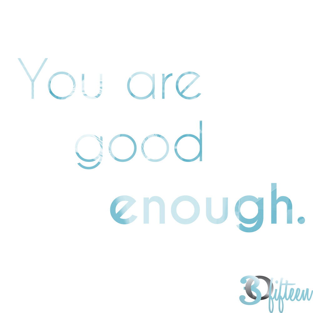 you are good enough.jpg