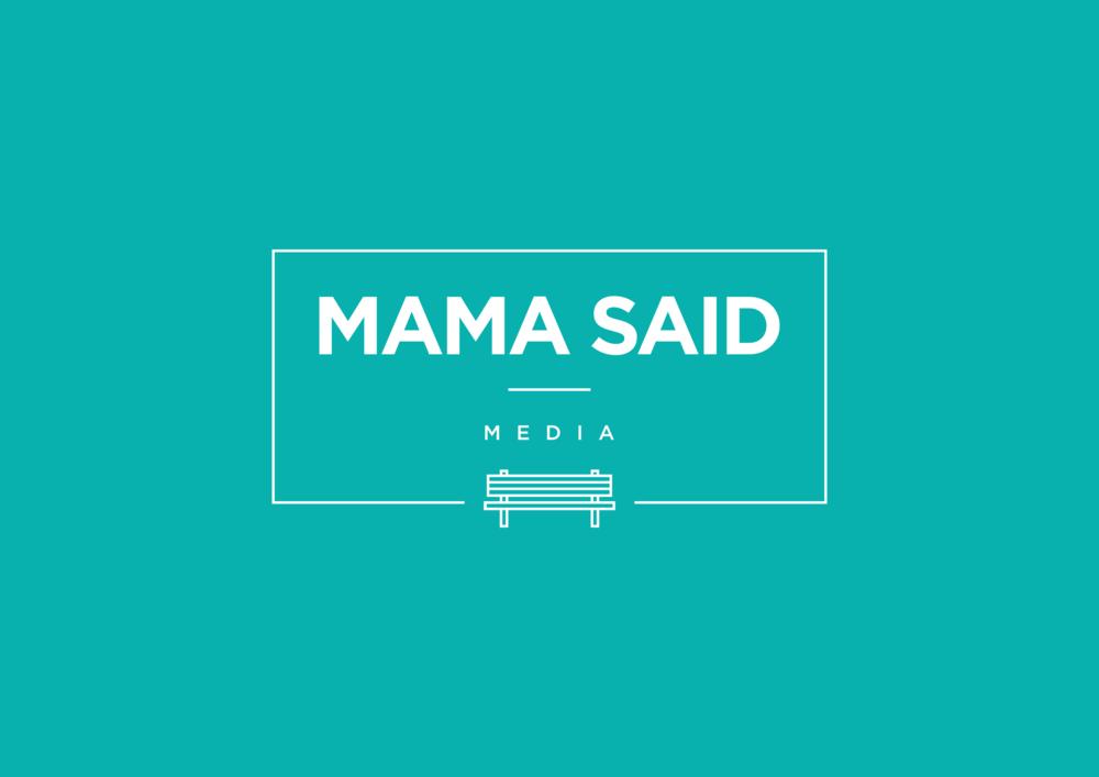 mama_said_media