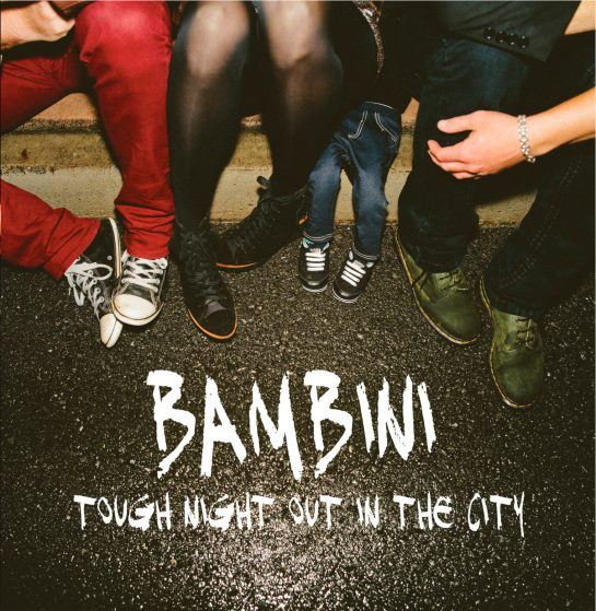 Bambini_Tough Night Out In The City.jpg