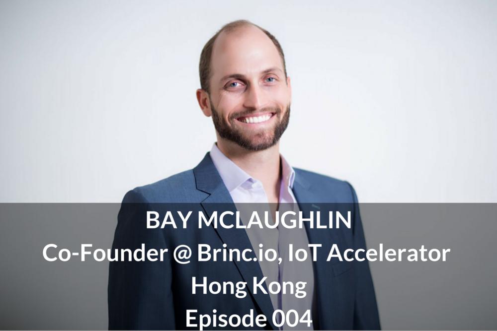 growth kung fu baymclaughlin-cofounder-brinc-iot-accelerator-hongkong-startup-asia
