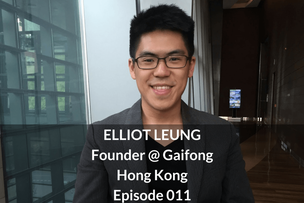 ELLIOT LEUNG Founder @ Gaifong Hong Kong Episode 011 Growthkungfu.com