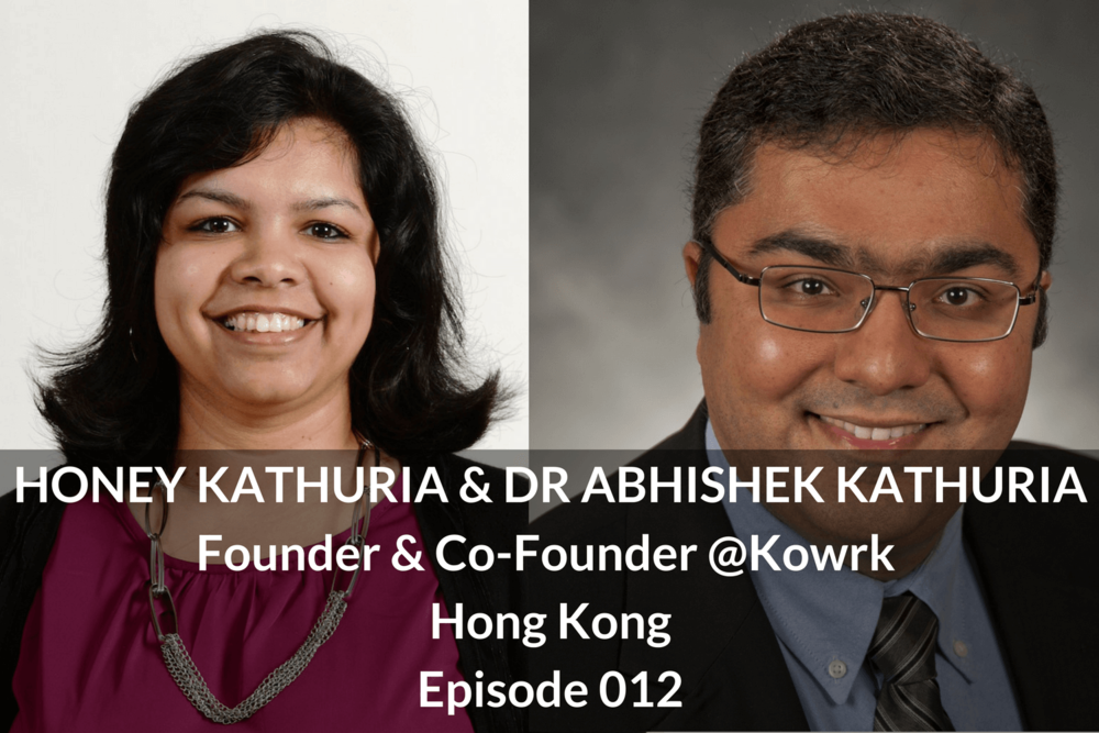 HONEY KATHURIA & DR ABHISHEK KATHURIA Founder & Co-Founder @Kowrk,hongkong episode 012 Growthkungfu.com