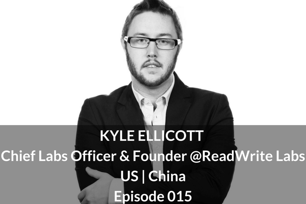 KYLE ELLICOTT Founder @ReadWrite Labs US | China Episode 015 Growthkungfu.com