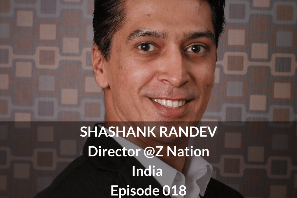SHASHANK RANDEV Director @Z Nation India Episode 018 Growthkungfu.com