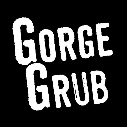 GORGE GRUB