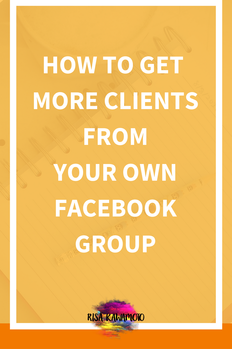 Business tips - How to get more clients from your own Facebook Group