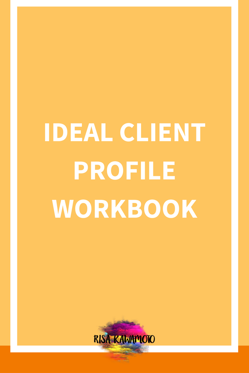 Use this workbook to identify your ideal client within your niche.