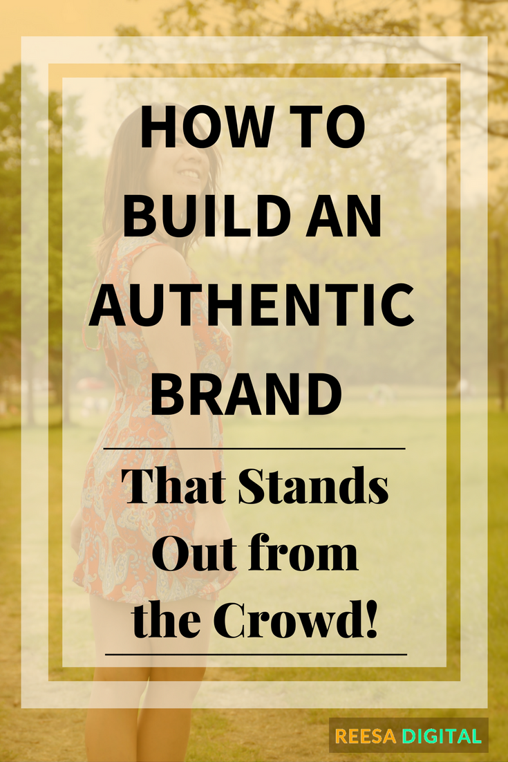 Business tips: How to Build an Authentic Brand that Stands Out from the Crowd