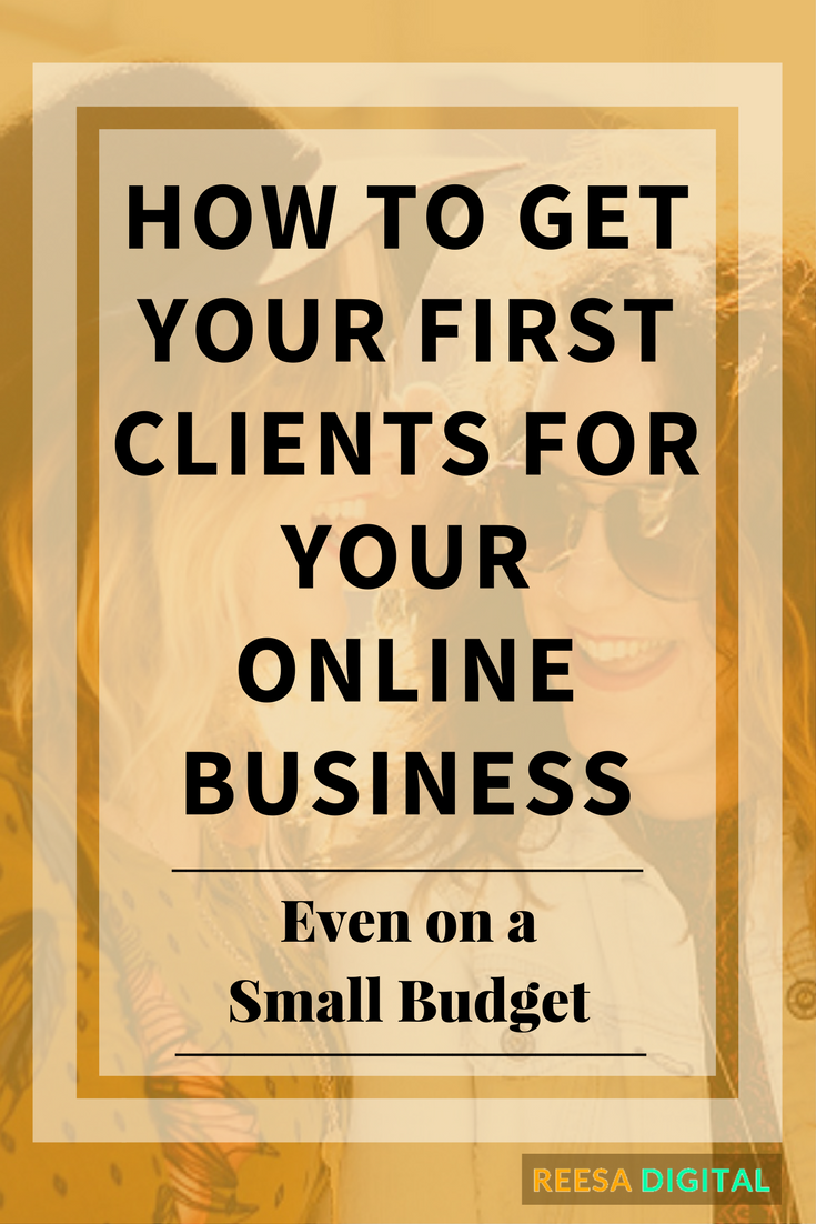 Business tips: How to get your first clients for your online business (even on a small budget)