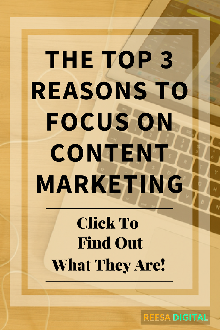 Business tips: The top 3 reasons to focus on content marketing