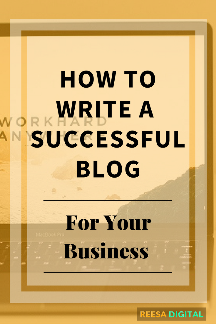 Online Marketing Tips: How to Write a Successful Blog for Your Business