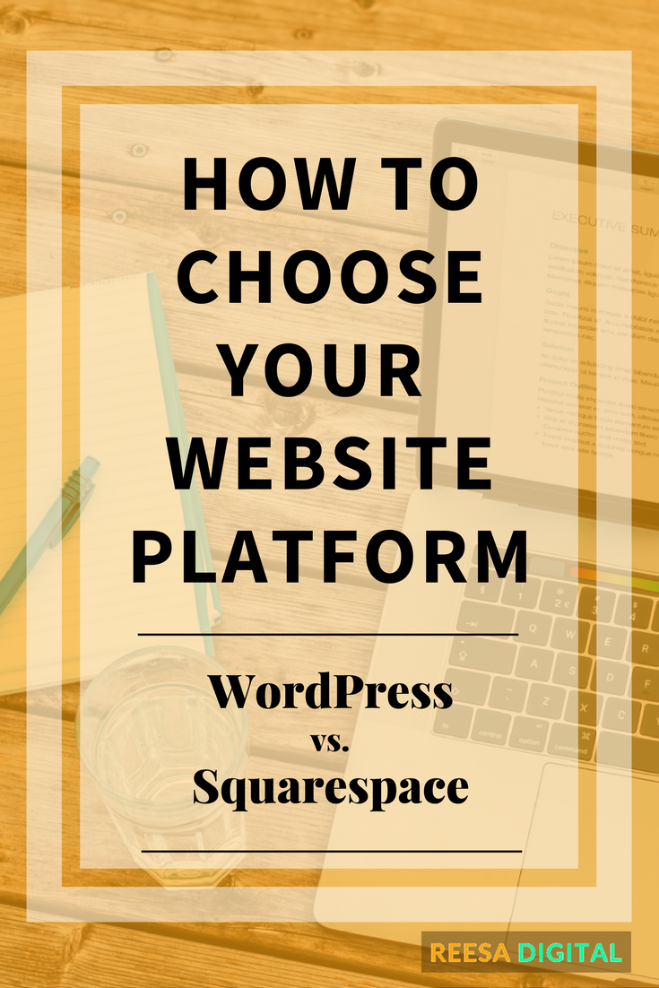 Website Tips: How to Choose Your Website Platform: WordPress vs. Squarespace