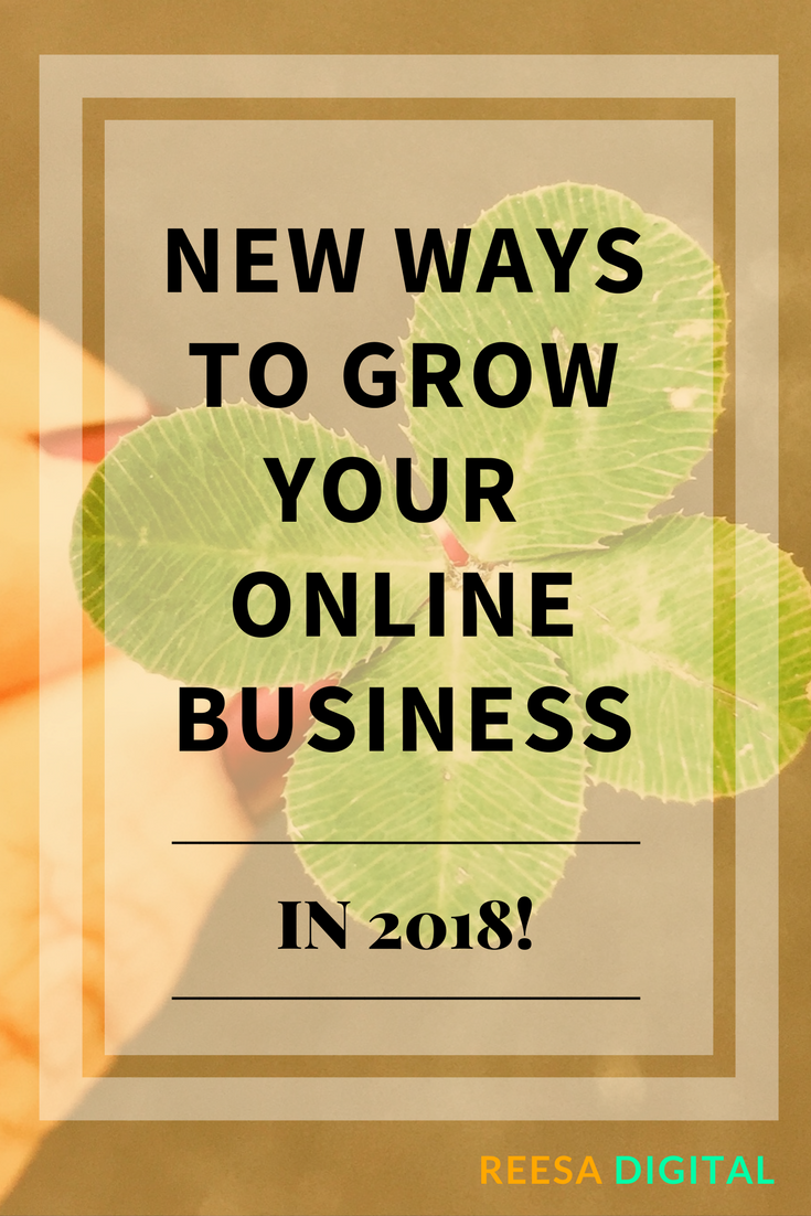 Online Marketing Tips: New Ways to Grow Your Online Business in 2018