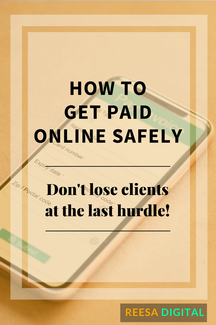 Website & Marketing Tips:  How to Get Paid Online Safely - Don't lose clients at the last hurdle!