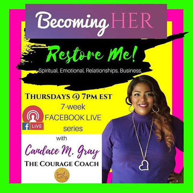 THE COURAGE COACH IS BACK!! Join me TOMORROW on my biz page The Courage Coach for my new series RESTORE ME!  We are in the season of exceedingly & abundantly above ALL that we can ask or think. And it's time to get in position!  However, we cannot get in position with baggage that has held us back for so long. BE FREE! It's time to allow God to restore us in every area of our lives so that we can be whole, living the abundant prosperous life that He promises.  Join me as we cover 4 key areas of your life - Spiritual, Emotional, Relationships & Business. We will learn how to become the woman God is calling us to be so that we can see the PROMISES of the Lord in the land of the living!  If you're ready for unspeakable JOY and for God to do a NEW thing in your life, then you don't want to miss these practical tips on shifting your everyday emotions, thoughts & behaviors!  It's YOUR time! So LIVE it!  SHARE THIS WITH YOUR FRIENDS & INVITE THEM TO JOIN US LIVE (or catch the replay)! www.candacemgray.com