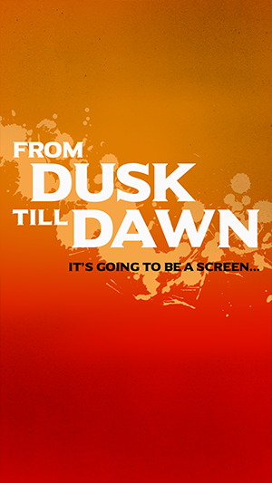 From Dusk Till Dawn.