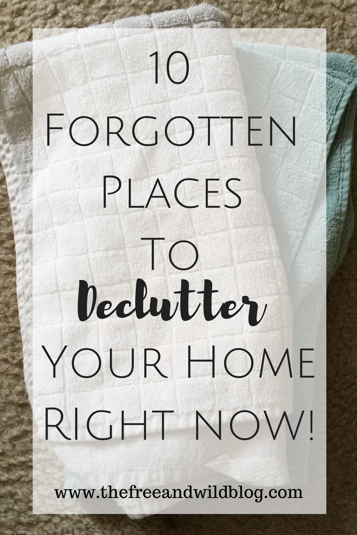 10 Forgotten Places To Declutter In Your Home RIGHT NOW! // The Free & Wild Blog