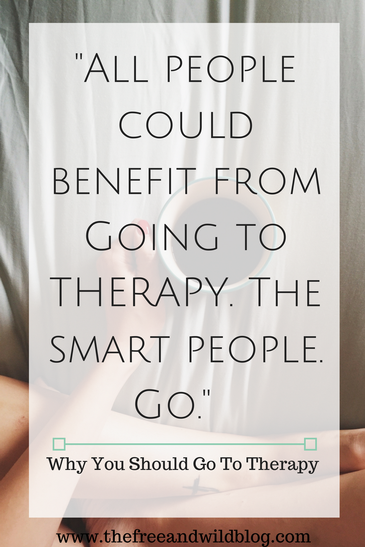 Why You Should Go To Therapy // The Free & Wild Blog