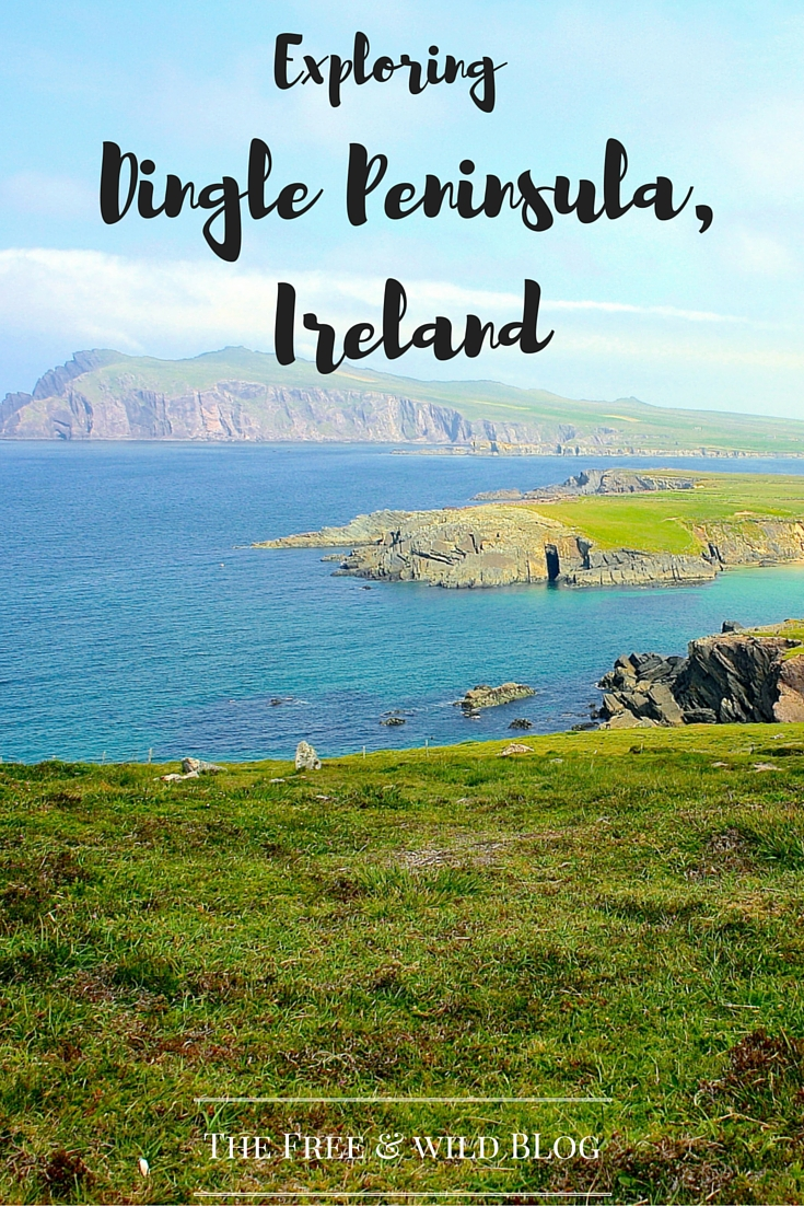Exploring The Dingle Peninsula // The Free & Wild Blog