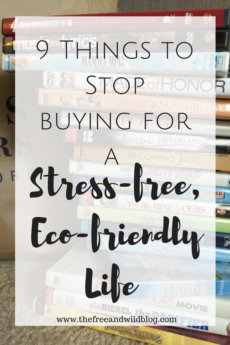 9 Things to Stop Buying for a Stress-Free, Eco-Friendly Life // The Free & Wild Blog
