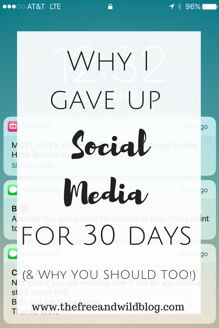 Why I Gave Up Social Media for 30 Days // The Free & Wild Blog