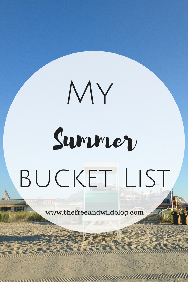 My Summer Bucket List // The Free & Wild Blog