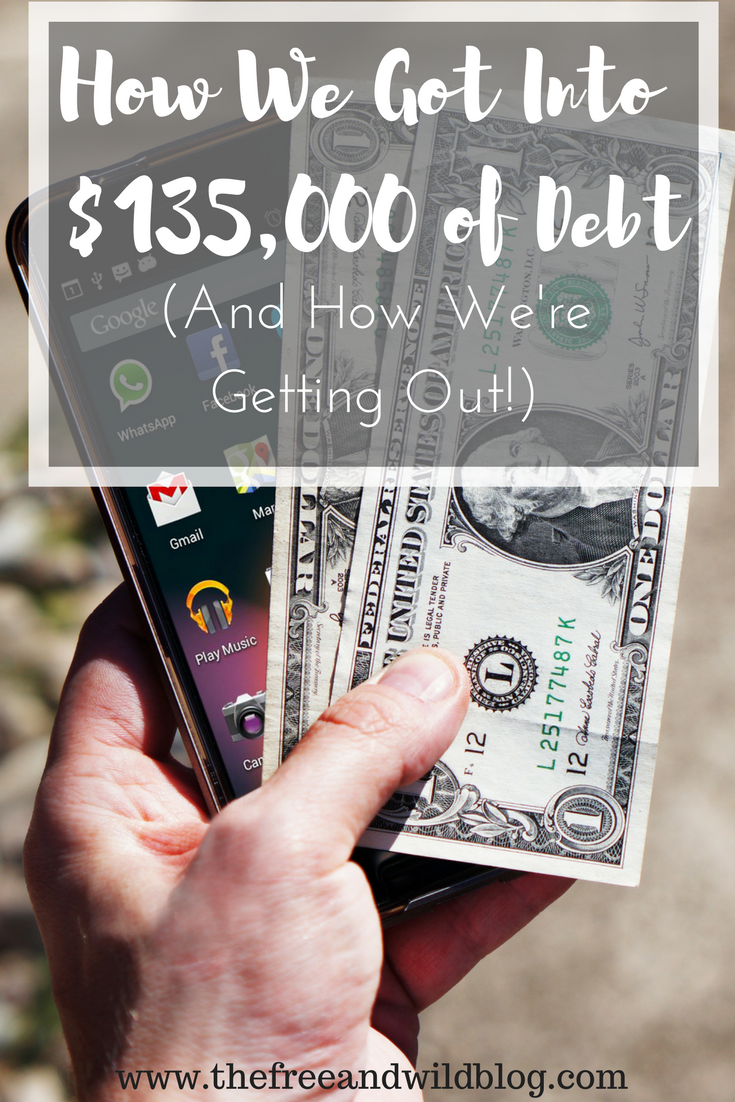 How We Got Into $135,000 Of Debt