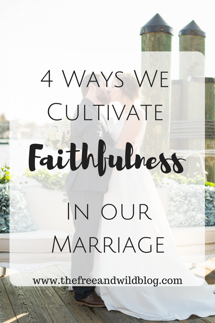 4 Ways To Cultivate Faithfulness In Your Marriage //