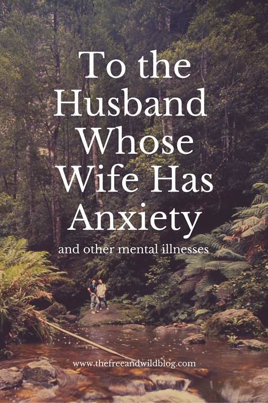 To The Husband Whose Wife Has Anxiety