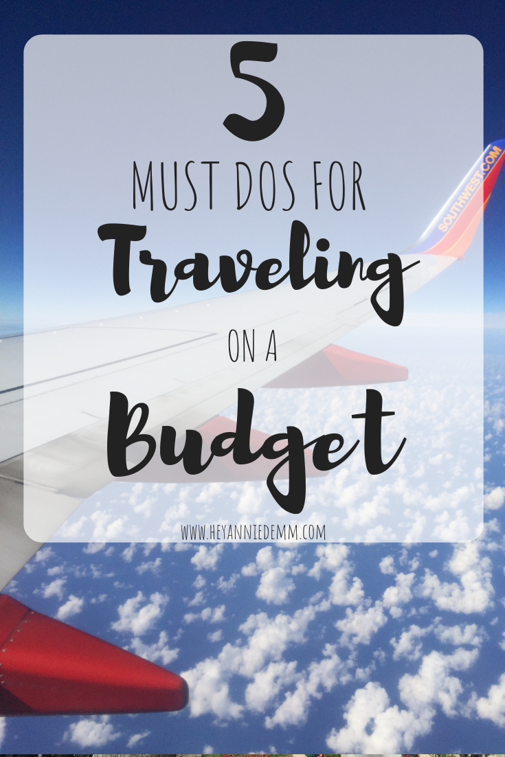 How to Travel on a Budget // Hey, Annie Demm