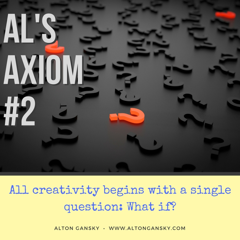All creativity begins with a single question_ What if?.jpg