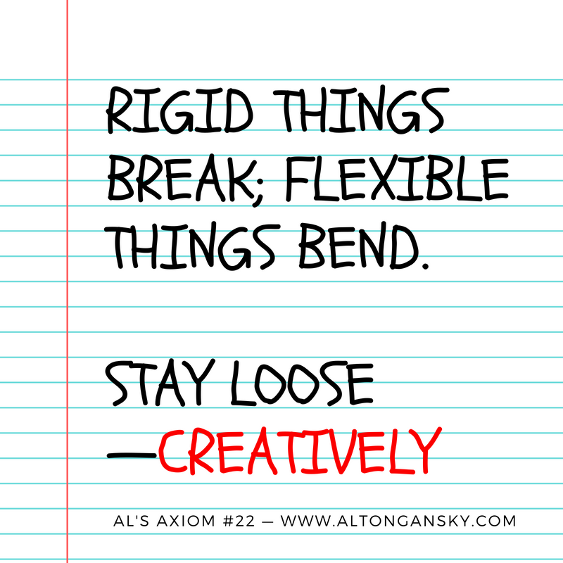 Rigid things break; flexible things bend..png