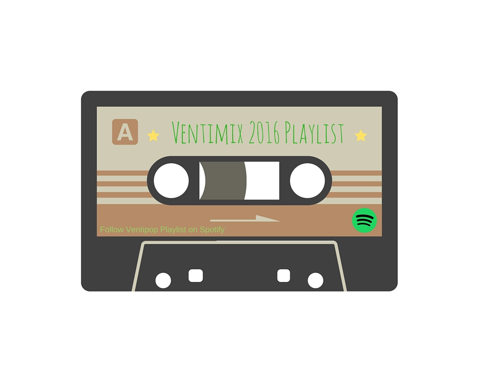 Click the Cassette to Follow Ventipop's ever-growing best songs of 2016 Playlist on Spotify.