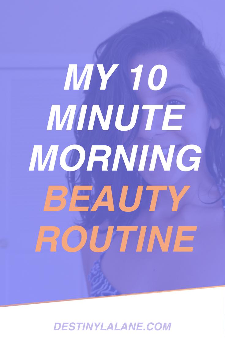 My 10 Minute Morning Routine   DestinyLalane.com
