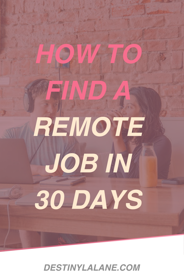 How to Find a Remote Job in 30 Day | DestingLalane.com