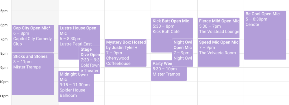Please keep in mind that the times on the open mics above are a little off due to the timezone. These are open mics I attended in Austin and I'm currently in San Francisco.