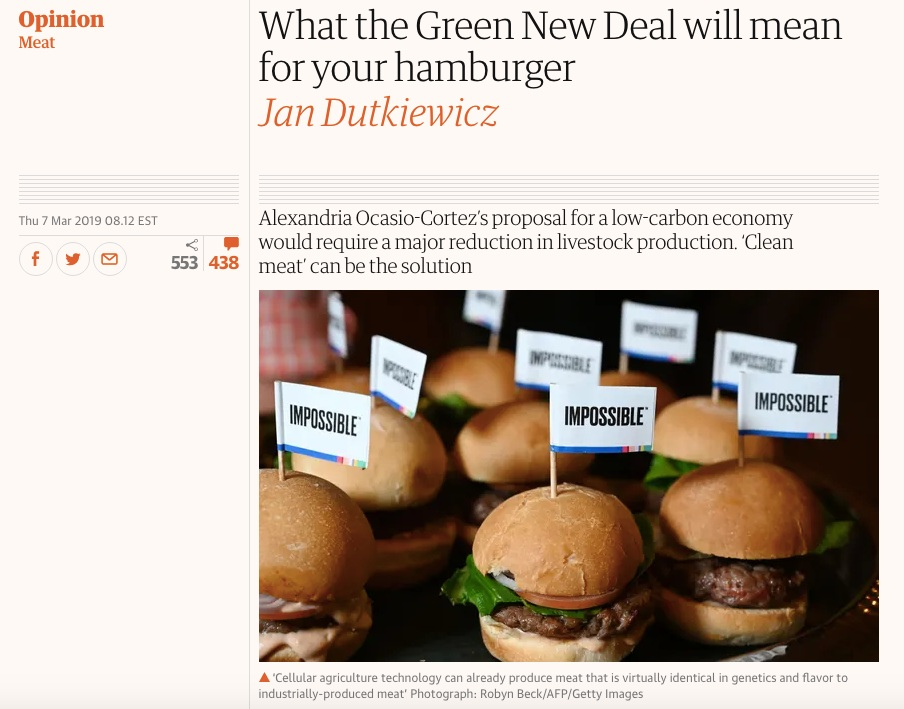 3/7/2019 : Writing for  The Guardian , I argue that the Green New Deal or any other low-carbon economic development scheme needs to invest in meat alternatives and technology like cellular agriculture.