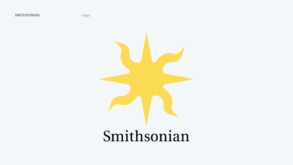 While we kept the concept of the original Smithsonian logo, we decided to simplify the design and typeface, giving it a sleeker appearance.