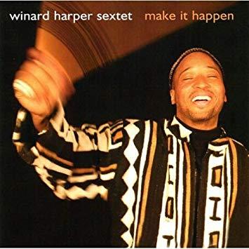 Make it Happen - Winard Harper