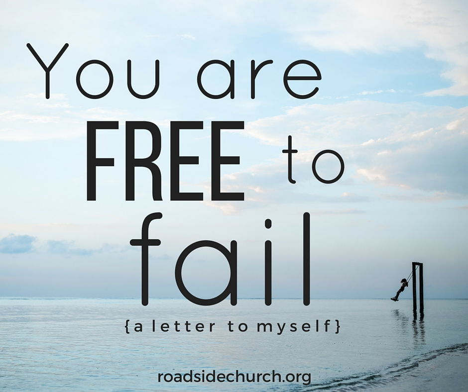 you are free to fail