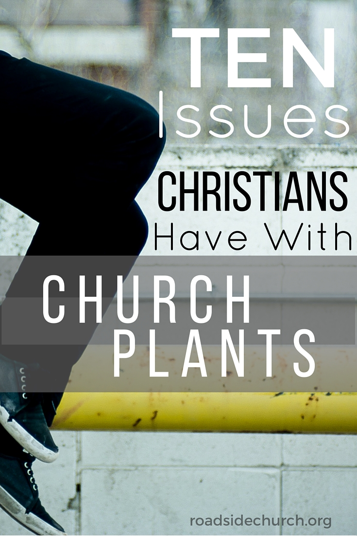 10 Issues Christians Have With Church Plants