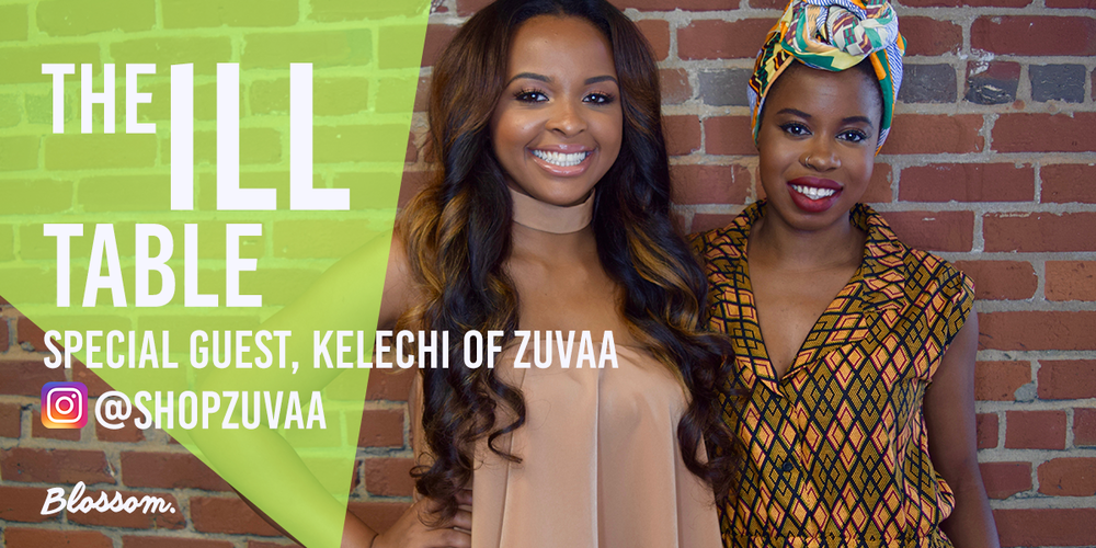 Host of The ILL Table, Shelly Nicole and Founder of Zuvaa, Kelechi