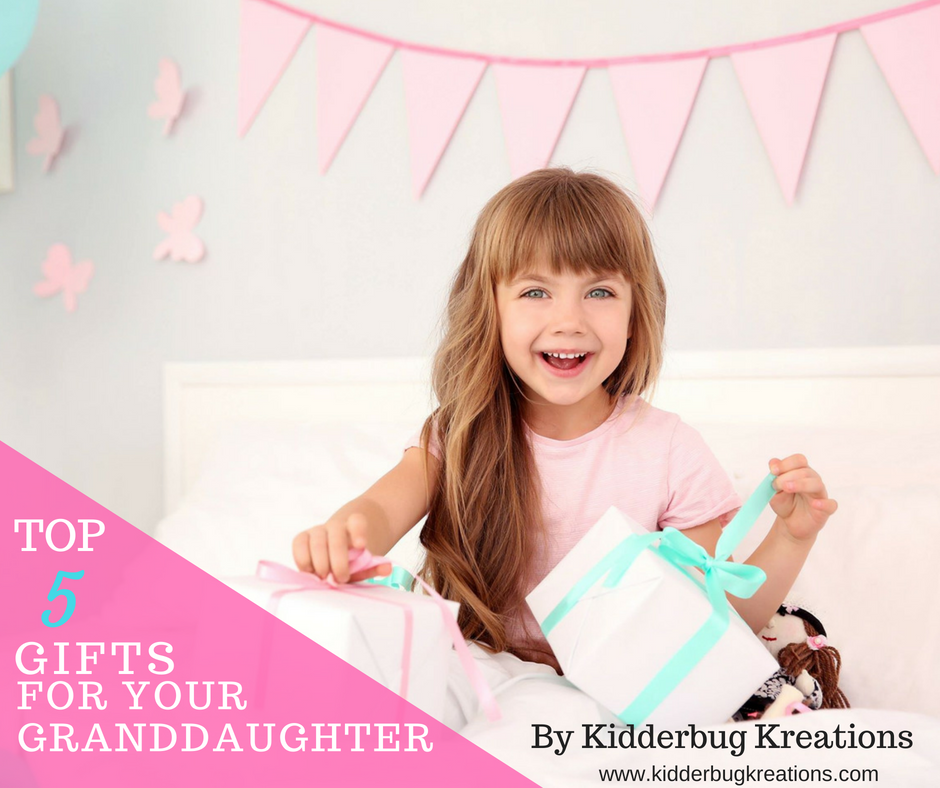 Top 5 Gifts for Your Granddaughter