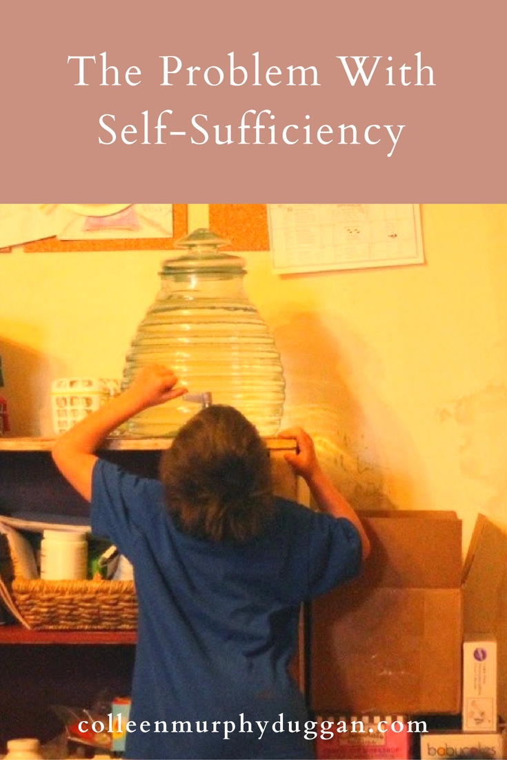 The Problem With Self-Sufficiency by Colleen Duggan