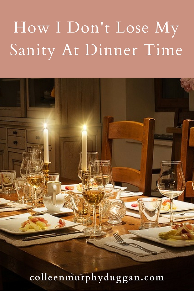 How I Don't Lose My Sanity At Dinner Time by Colleen Duggan