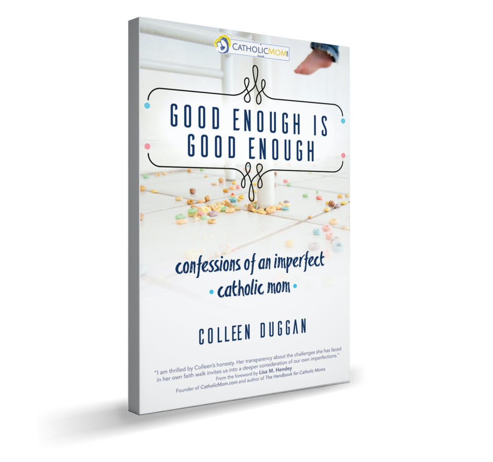 Sign up for my newsletter and receive a printable of the Litany of Humility for Parents, PLUS 25% off my new book,Good Enough is Good Enough, when you preorder at AveMariaPress.com. - Coupon expires April 12, 2018.