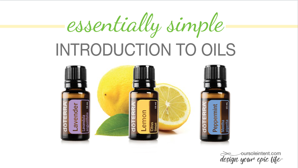 Essential oils 101..oursoleintent...use and edit on keynote